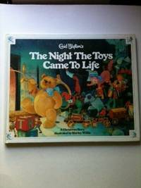 The Night The Toys Came to Life. Enid and Blyton, Shirley Willis
