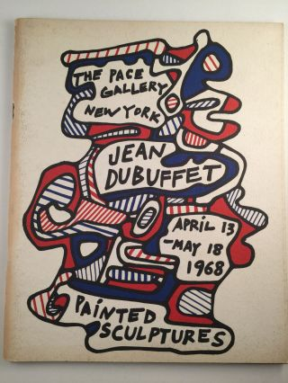 Jean Dubuffet Painted Sculptures New Sculpture and Drawings. April 13 - May 18 New York. Pace...