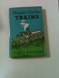 Mountain Climbing Trains. John H. Ackerman