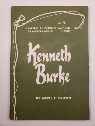 Kenneth Burke. University of Minnesota Pamphlets on American Writers #75. Merle Brown.
