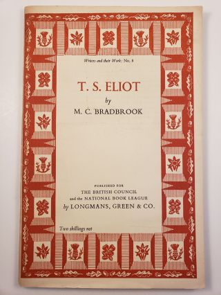 T.S. Eliot. Writers and their Work: No. 8. M. C. Bradbrook.