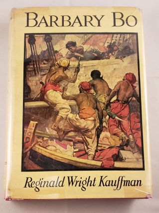 Barbary Bo A Story of the Barbary Pirates. Reginald Wright Kauffman