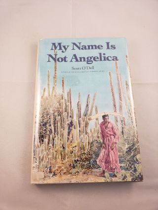 My Name is Not Angelica. Scott O' Dell