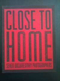 Close to Home, Seven Documentary Photographers. David Featherstone.