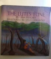 The Lute's Tune. Gina Freschet