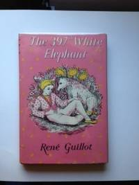 The 397th White Elephant. Rene Guillot.