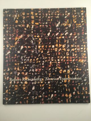 Robert Richenburg: Abstract Expressionist. Brandeis University Waltham: Rose Art Museum, Aug to...