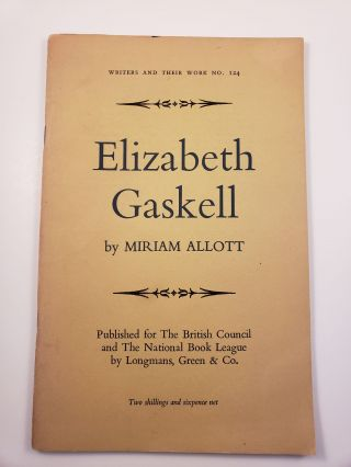 Elizabeth Gaskell. Writers and their Work: No. 124. Miriam Allott.