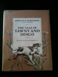 Tale of Tawny and Dingo. William H. Armstrong