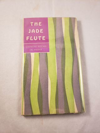 The Jade Flute Chinese Poems in Prose. Anonymous.