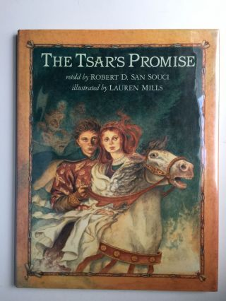 The Tsar's Promise A Russian Tale. Robert D. and San Souci, Lauren Mills