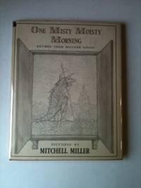 One Misty Moisty Morning Rhymes From Mother Goose. Mother Goose and, Mitchell Miller