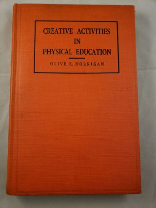 Creative Activities In Physical Education Correlated And Integrated Games And Dances From Many...