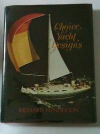 Choice Yacht Designs. Richard Henderson.