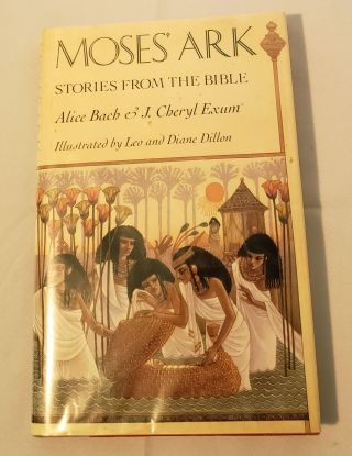 Moses' Ark Stories From The Bible. Alice Bach, Leo and Diane Dillon, J. Cheryl Exum, Leo, Diane...