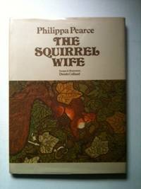 The Squirrel Wife. Philippa and Pearce, Derek Collard