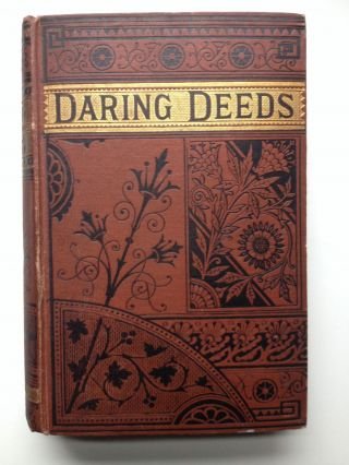 Daring Deeds Of American Heroes, With Biographical Sketches. James O. Brayman, ed