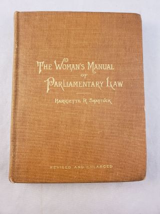 The Womanís Manual Of Parliamentary Law With Practical Illustrations Especially Adapted To...