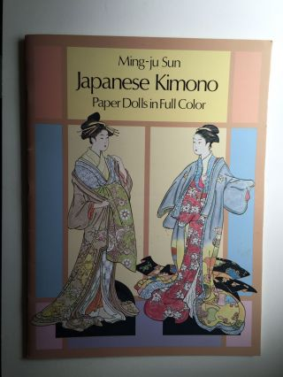 Japanese Kimono Paper Dolls in Full Color. Ming-Ju  Sun