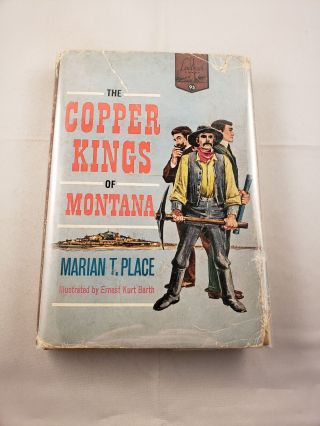 Copper Kings of Montana. Marian T. and Place, Ernest Kurt Barth