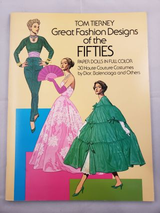 Great Fashion Design of the Fifties, Paper Dolls in Full Color. Tom Tierney