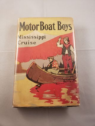 Motor Boat Boys Mississippi Cruise or The Dash For Dixie. Louis Arundel