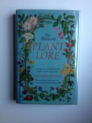 The Illustrated Plant Lore: A Unique Pot-Pourri Of History, Folklore And Practical Advice....