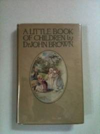 The Little Book Of Children. John Dr Brown