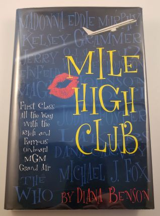 Mile High Club First Class All The Way With The Rich And Famous. Diana Benson