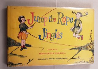 Jump The Rope Jingles. Emma Worstell, collector and, Sheila Greenwald