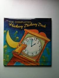 The Completed Hickory Dickory Dock. Jim Aylesworth, Eileen Christelow