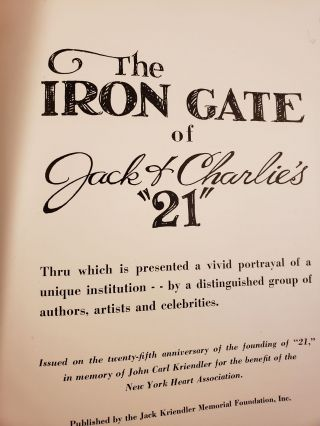 The Iron Gate of Jack and Charlie's 21 Thru which is presented a vivid portrayal of a unique institution--by a distinguished group of authors, artists and celebrities.