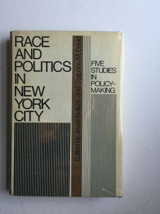 Race and Politics in New York City Five Studies in Policy Making. Jewel Bellush, Stephen M