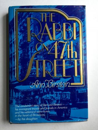The Rabbi on 47th Street The Story of Her Father. Ann Birstein