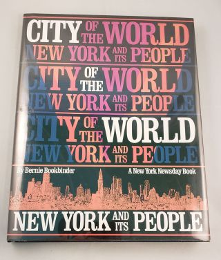 City of the World, New York and Its People. Bernie Bookbinder