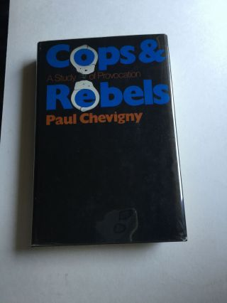 Cops And Rebels A Study Of Provocation, Paul Chevigny