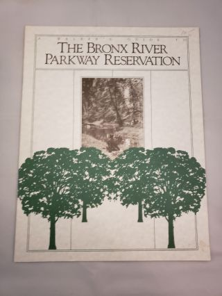 A Walker's Guide To The Bronx River Parkway Reservation. Linda G. Cooper.
