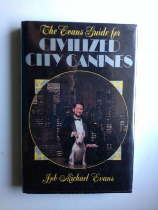 The Evans Guide For Civilized City Canines. Job Michael  Evans.