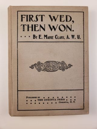 First Wed, Then Won. E. Marie Clark