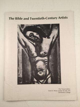 The Bible and Twentieth Century Artists. Nov. 29 Dickinson College, 1984, 13, 1983 - Jan.