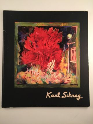 Karl Schrag A Retrospective Exhibition. Maine: Farnsworth Art Museum Rockland, 1992 n....