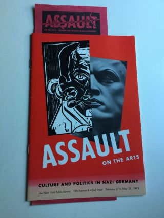 Assault On The Arts Culture and Politics in Nazi Germany. Feb.27 to May 28 NY: The NY Public...