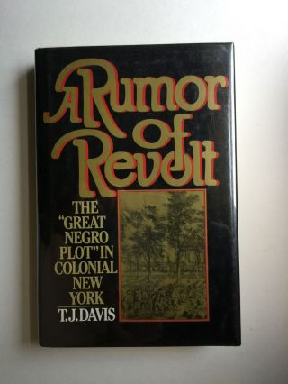 Rumor Of Revolt The 'Great Negro Plot' In Colonial New York. Thomas J. Davis
