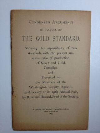 Condensed Arguments in Favor of the Gold Standard. Rowland Hazard