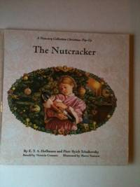 Nutcracker - A Treasury Collection Christmas Pop-Up Book. E. T. A. Hoffman, Piotr Ilyich...