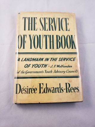 The Service Of Youth Book. Desiree Edwards-Rees