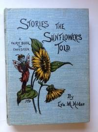 Stories The Sunflowers Told. Eva M. Hilder.