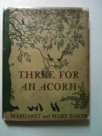 Three For An Acorn. Margaret Baker