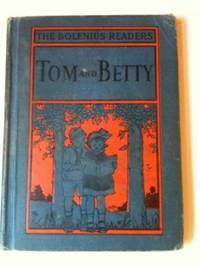 Tom And Betty A Primer. Emma Miller Bolenius