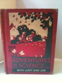 Adventures In Science With Judy And Joe. Harry A. Carpenter, Guy A. Bailey, Mary Louise Baker